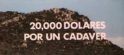 """""""20.000 dólares por un cadáver"""""""